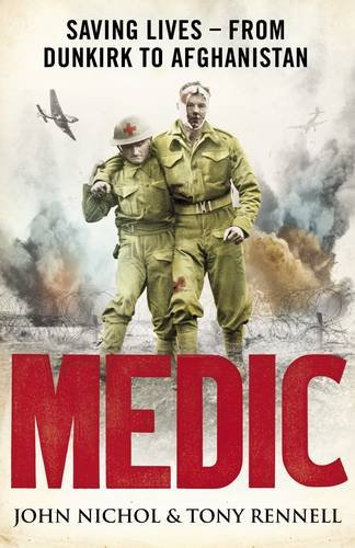 9780670916047: Medic: Saving Lives - From Dunkirk to Afghanistan