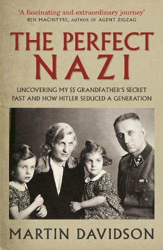 9780670916160: The Perfect Nazi: Uncovering My SS Grandfather's Secret Past and How Hitler Seduced a Generation