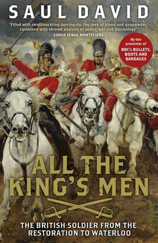 9780670916634: All The King's Men: The British Soldier from the Restoration to Waterloo