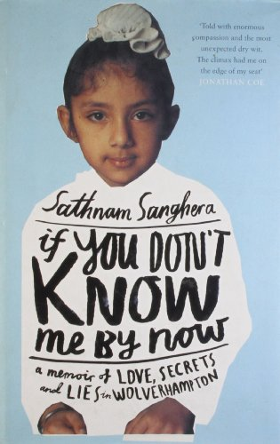 9780670916702: If You Don't Know Me by Now: A Memoir of Love, Secrets and Lies in Wolverhampton
