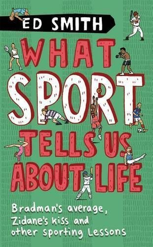 9780670917228: What Sport Tells Us About Life: Bradman's Average, Zidane's Kiss and Other Sporting Lessons