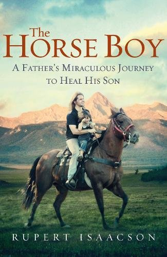 9780670917365: The Horse Boy: A Father's Miraculous Journey to Heal His Son