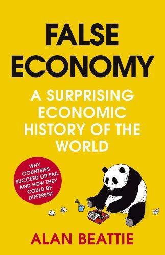 9780670917372: False Economy: A Surprising Economic History of the World