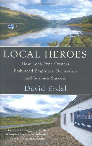 Local Heroes. How Loch Fyne Oysters Embraced: Erdal, David