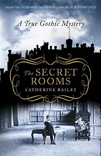 9780670917556: The Secret Rooms: A True Gothic Mystery
