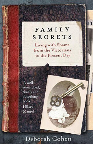 9780670917662: Family Secrets: Living With Shame From The Victorians To The Present Day
