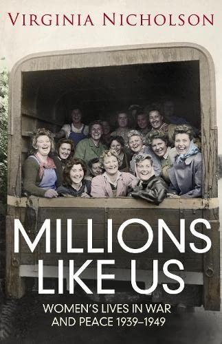 Millions Like Us: Women's Lives in the: Nicholson, Virginia