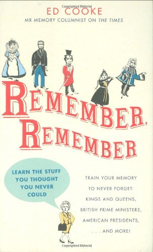 Remember, Remember: Learn the Stuff You Thought You Never Could: Cooke, Ed (Mr. Memory Columnist on...
