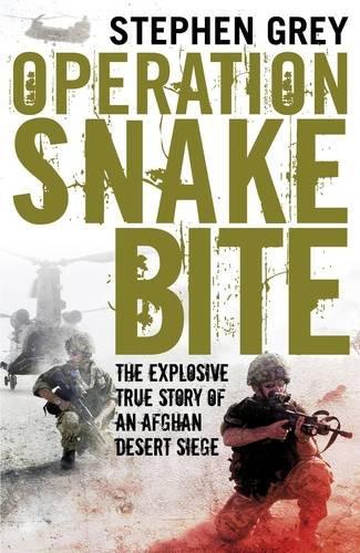 9780670917860: Operation Snakebite: The Explosive True Story of an Afghan Desert Siege