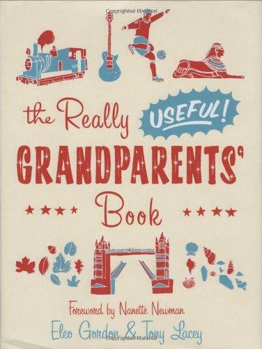The Really Useful Grandparents' Book: Gordon, Eleo, Lacey, Tony