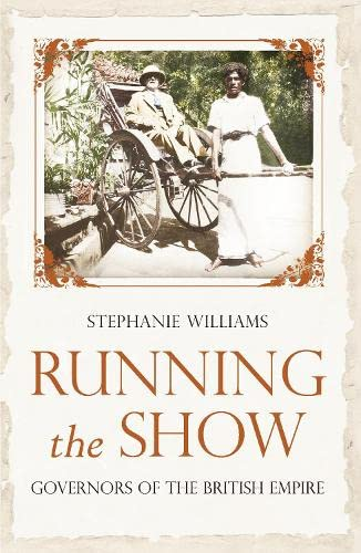 9780670918041: Running the Show: The Extraordinary Stories of the Men who Governed the British Empire