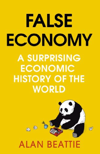 9780670918102: False Economy: A Surprising Economic History of the World