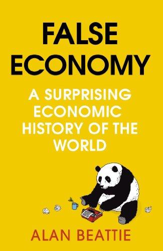 9780670918102: False Economy: A Surprising Economic History of the World