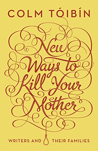 9780670918164: New Ways to Kill Your Mother: Writers and Their Families