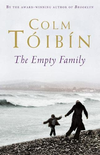 The Empty Family : Stories: Tóibín, Colm - SIGNED FIRST PRINTING