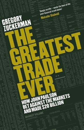 9780670918355: The Greatest Trade Ever: How John Paulson Bet Against the Markets and Made $20 Billion