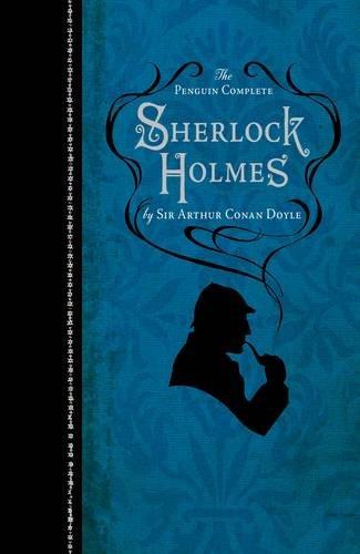 The Penguin Complete Sherlock Holmes: Doyle Sir, Sir