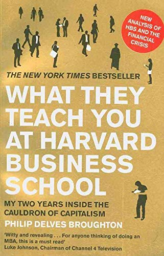 9780670918492: What They Teach You at Harvard Business School: My Two Years Inside the Cauldron of Capitalism