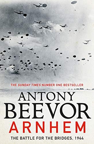 9780670918669: Arnhem: The Battle for the Bridges, 1944: The Battle for the Bridges, 1944: The Sunday Times No 1 Bestseller