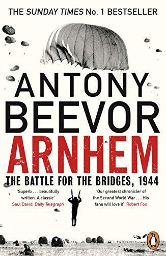 9780670918676: Arnhem: The Battle for the Bridges, 1944: The Sunday Times No 1 Bestseller
