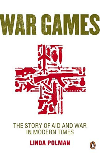 9780670918966: War Games: The Story of Aid and War in Modern Times