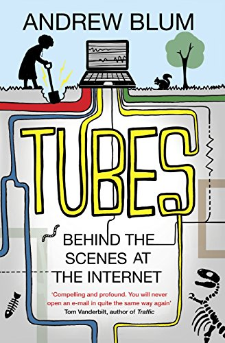 9780670918980: Tubes: Behind the Scenes at the Internet