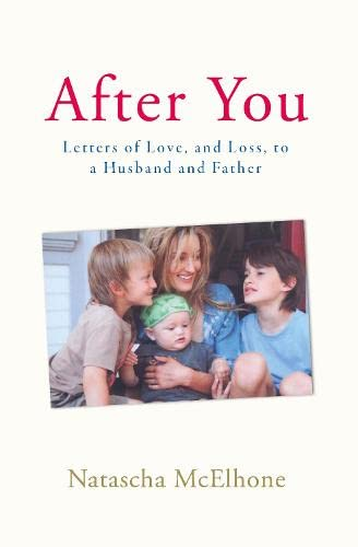 9780670919093: After You: Letters of Love, and Loss, to a Husband and Father