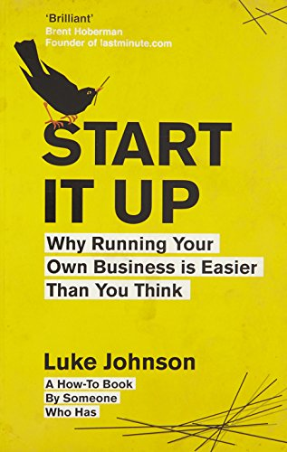 9780670919413: Start It Up: Why Running Your Own Business is Easier Than You Think