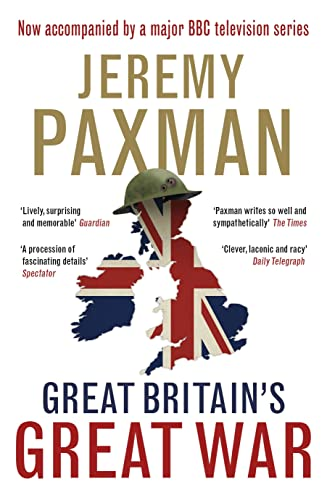 Great Britain's Great War (SCARCE HARDBACK FIRST EDITION, FIRST PRINTING SIGNED BY JEREMY PAXMAN)