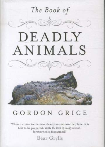9780670919673: The Book of Deadly Animals
