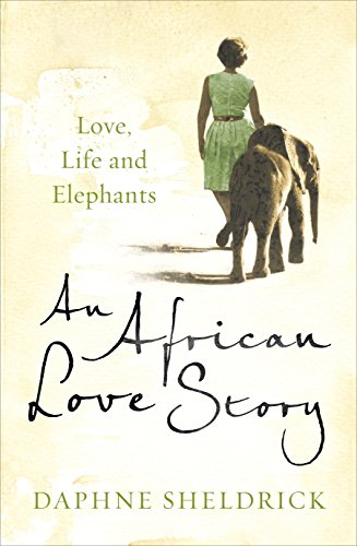 9780670919727: African Love Story,An: Love Life And Elephants