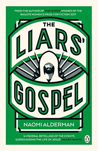 9780670919918: The Liars' Gospel: From the author of The Power, winner of the Baileys Women's Prize for Fiction 2017