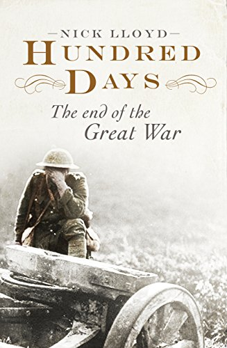 9780670920068: Hundred Days: The End of the Great War