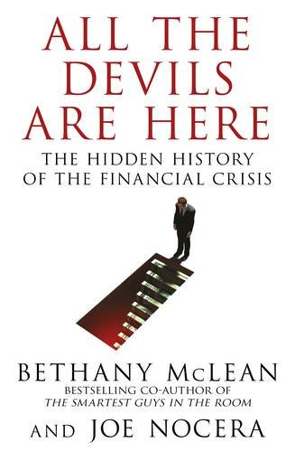 9780670920372: All The Devils Are Here: Unmasking the Men Who Bankrupted the World