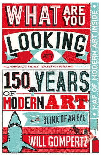 9780670920495: What are You Looking At?: 150 Years of Modern Art in the Blink of an Eye