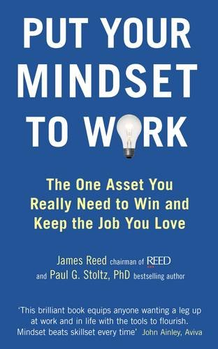 9780670920518: Put Your Mindset to Work: The One Asset You Really Need to Win and Keep the Job You Love