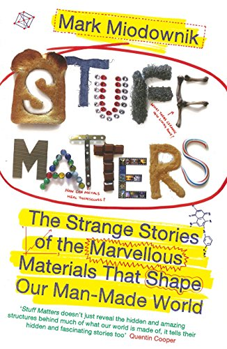 9780670920549: Stuff Matters: The Strange Stories of the Marvellous Materials that Shape Our Man-made World