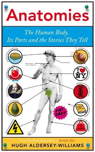 9780670920747: Anatomies: The Human Body, Its Parts and The Stories They Tell