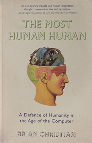 9780670920792: The Most Human Human: A Defence of Humanity in the Age of the Computer