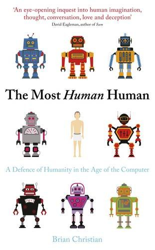9780670920808: The Most Human Human: What Artificial Intelligence Teaches Us About Being Alive