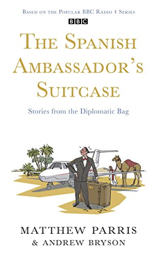 9780670921034: THE SPANISH AMBASSADOR'S SUITCASE: Stories from the Diplomatic Bag