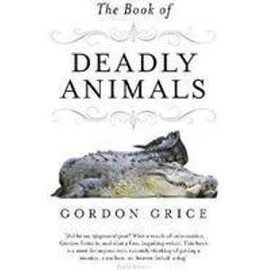 9780670921225: The Book of Deadly Animals