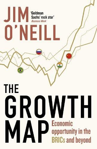 9780670921263: The Growth Map: Economic Opportunity in the BRICs and Beyond