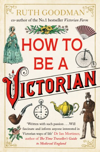 How to be a Victorian: Goodman, Ruth