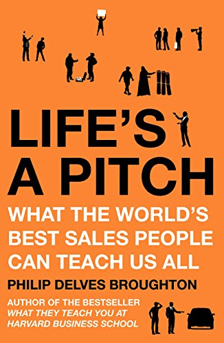 9780670921515: Life's A Pitch: What the World's Best Sales People Can Teach Us All