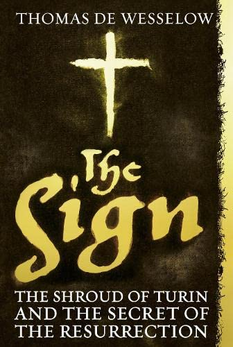 9780670921881: The Sign: The Shroud of Turin and the Secret of the Resurrection
