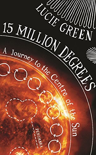 9780670922185: 15 Million Degrees: A Journey to the Centre of the Sun