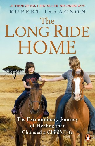 9780670922284: The Long Ride Home: The Continuing Story Of A Father's Quest To Heal His Son Rowan