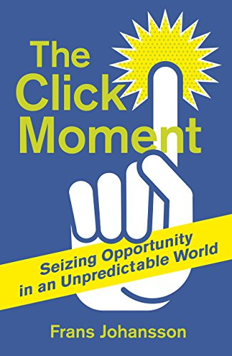 9780670922390: The Click Moment: Making Your Own Luck in Business and in Life