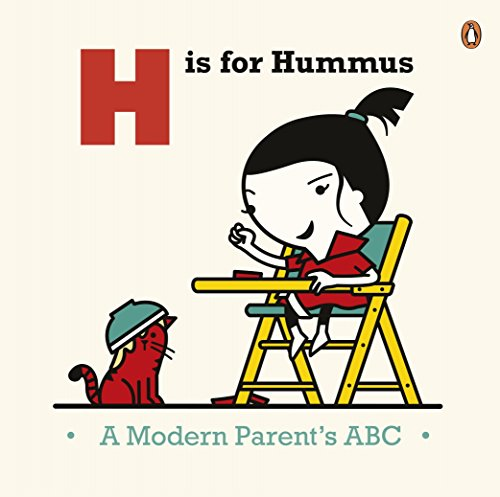 H is for Hummus: A Modern Parent's: Joel Rickett, Spencer
